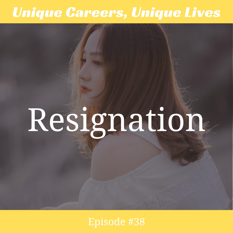 episode 38 resignation